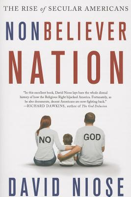 Nonbeliever Nation By Niose, David